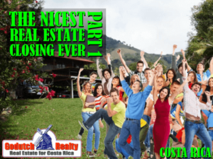 Costa Rica real estate closing of my life part 1