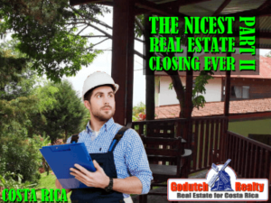 Costa Rica real estate closing of my life part 2