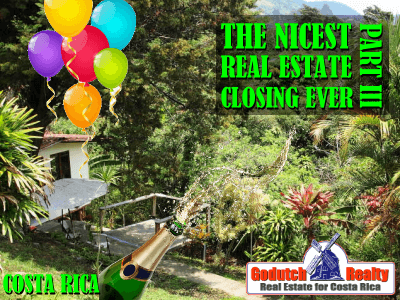 nicest Costa Rica real estate closing of my life part 3