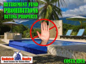 Retirement Fund Prohibitions when you buy Costa Rica real estate