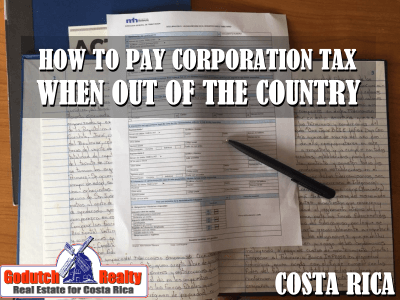 How to pay the new Costa Rica corporation tax when out of the country