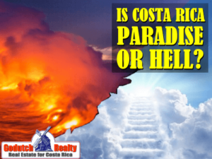 Is Costa Rica paradise or hell