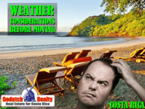 Weather considerations before moving to Costa Rica
