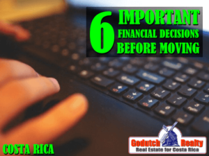 6 important financial decisions before moving to Costa Rica