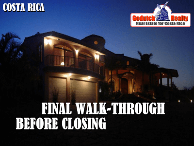 Do a final walk-through on your Costa Rica home before closing