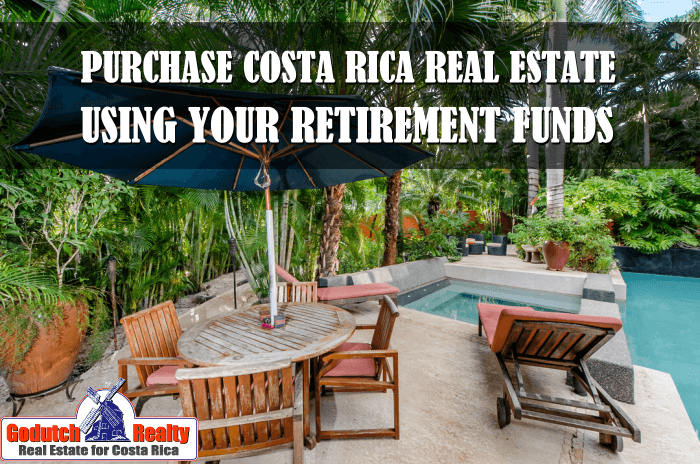 Purchase Costa Rica Real Estate with your IRA or 401K retirement funds