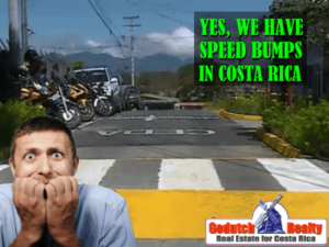 In Costa Rica we drive over the dead - speed bumps