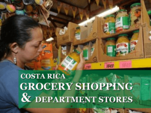 Grocery shopping and department stores in Costa Rica