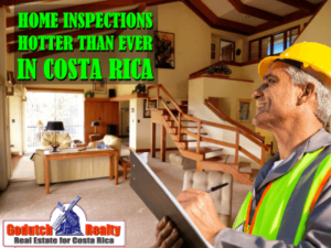 Costa Rica home inspections now hotter than ever