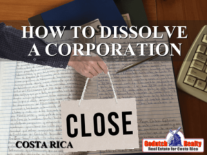 How to dissolve your Costa Rican corporation