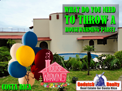 What is needed for a Costa Rica housewarming party