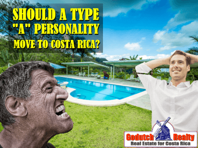 Should a Type A personality move to Costa Rica