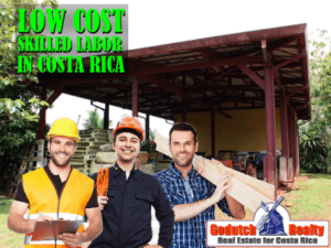 Low cost skilled labor makes it affordable in Costa Rica