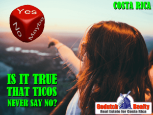 Is it true that Costa Ricans never say no?