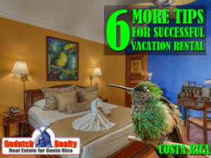 6 More tips for a successful vacation rental in Costa Rica