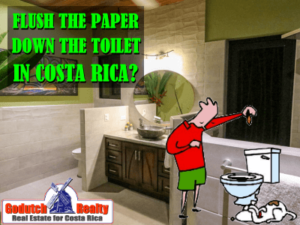 Flush the paper down the toilet in Costa Rica