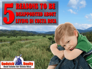 5 reasons to be disappointed about living in Costa Rica