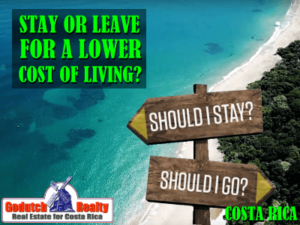 Should I stay or should I leave Costa Rica for a lower cost of living?