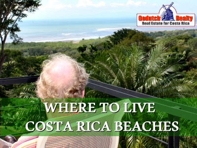Where to live in the beach areas of Costa Rica