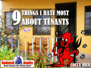 The 9 things I hate the most about tenants in Costa Rica