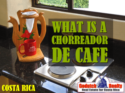 What is a chorreador de cafe in Costa Rica?