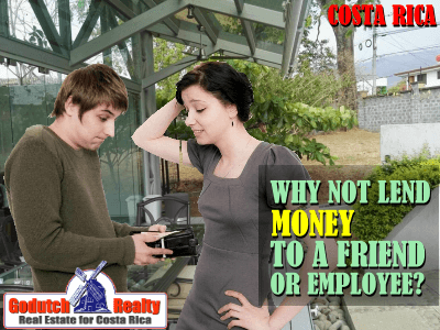 Why not lend money to a friend or employee in Costa Rica