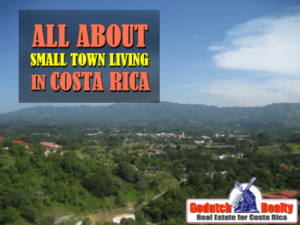Is small town living possible in Costa Rica?