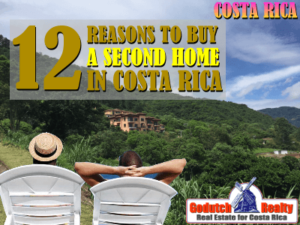12 Reasons to buy a second home in Costa Rica