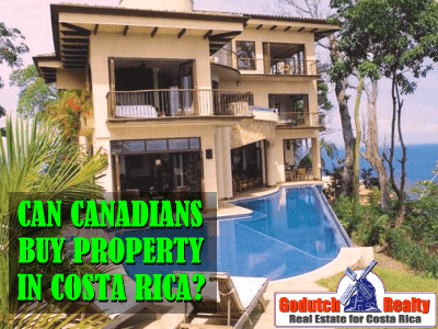 Can Canadians buy property in Costa Rica?