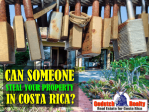 Can someone steal your property in Costa Rica?