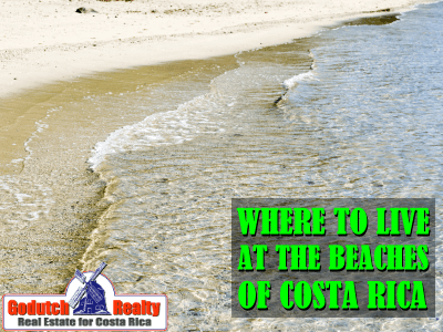 Where to live at the beaches of Costa Rica