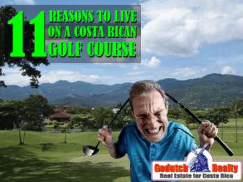 11 Reasons to live on a Costa Rican golf course
