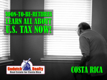 All About U.S. Tax When You Retire in Costa Rica