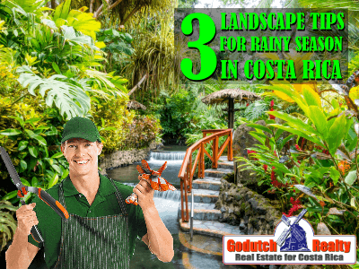 3 Landscape Tips For The Rainy Season In Costa Rica