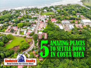 5 Amazing Places to Settle Down in Costa Rica
