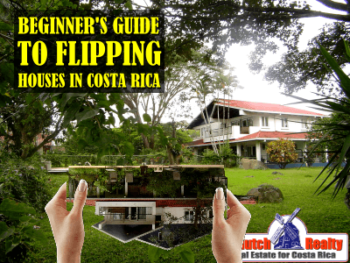 A Beginner's Guide to Flipping Houses in Costa Rica